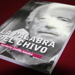 Presentan libro 'La Palabra del Chivo' de Humberto Castillo