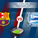 Así jugaron Barcelona y el Deportivo Alavés la final de la Copa del Rey