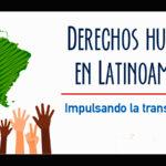 """Respeto a DDHH es una """"asignatura pendiente"""" en Latinoamérica"""