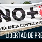 STCS-Lima: La libertad de prensa sigue sin ser una garantía al ejercicio periodístico