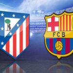 Liga Santander: El duelo entre Atlético de Madrid y Barcelona en 20 acotaciones
