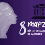 Unesco: Luchar por los derechos de la mujer es luchar por un objetivo universal de dignidad